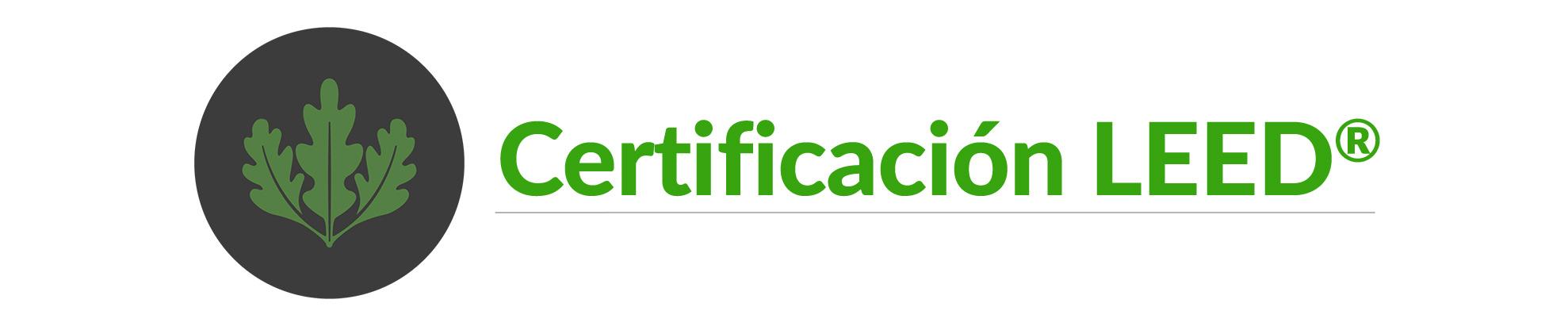 Certificación LEED, LEED México, Edificio sustentable, Sustentabilidad, Edificios verde, LEED Certification LEED Mexico Sustainable building Sustainability Green building