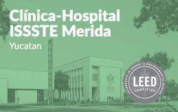 ISSSTE, Merida, Clinica, Hospital, Yucatan, Novedades Yucatan, LEED, LEED Certified, Sustentabilidad, Edificios Verdes